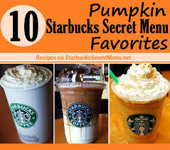 How many have you tried? 10 Pumpkin Starbucks Secret Menu Favorites Starbucks Secret Menu