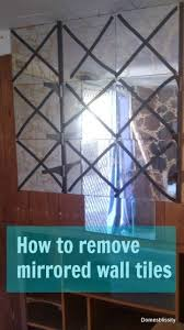 how to remove mirrored wall tiles