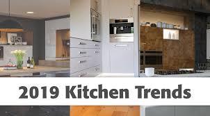 Kitchen Design 2019 Uk 2019 Kitchen Trends Retail Byba