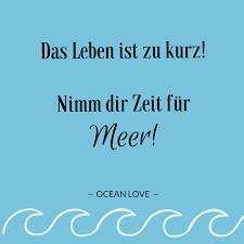 Das Leben Ist Zu Kurz Nimm Dir Zeit Für Meer Sprüche Zitate