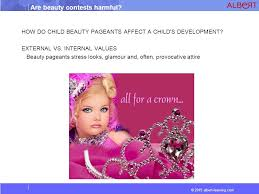 are beauty contests harmful ppt video online  how do child beauty pageants affect a child s development