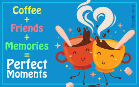 coffee and friends quotes. Delighful Quotes In Coffee And Friends Quotes I