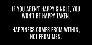 Quotes On Being Happy Adorable The 48 Best Single Quotes That Sum Up Why Being Single Is The Best