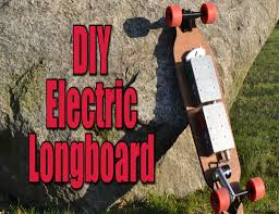 make your own electric motorized longboard