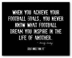 Football Dream Quotes Best of Follow Your Football Dreams And You Will Reach Your Football Goals
