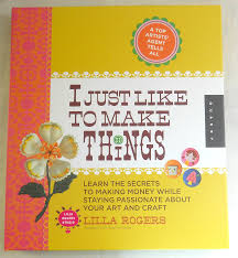 running a glue gun book review i just like to make things for christmas i received the book i just like to make things learn the secrets to making money while staying passionate about your art and craft by lilla