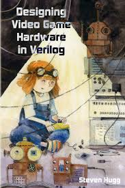 Designing Video Game Hardware In Verilog Pdf Designing Video Game Hardware In Verilog Steven Hugg