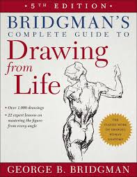 Figure Drawing Design And Invention 6th Edition Bridgmans Complete Guide To Drawing From Life George B