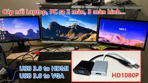 Thiết bị kết nối Laptop, máy tính bàn ra 2 màn, 3 màn hình cùng một lúc -  YouTube
