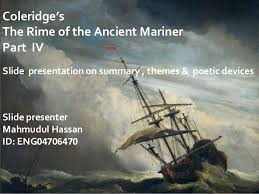 coleridge s the rime of the ancient mariner part iv coleridge s the rime of the ancient mariner part iv slide presentation on summary themes