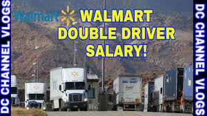 wal mart doubles truck driver salary to avoid driver s vlog