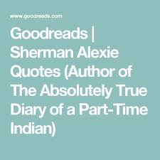 The Absolutely True Diary Of A Part Time Indian Quotes Entrancing 40 Inspiration The Absolutely True Diary Of A Part Time Indian Quotes