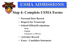usma admissions the premier institution for leader development  28 usma admissions step 4 complete usma forms personal data record request for transcript school official evaluations math english chemistry or physics