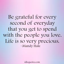 Life Is Precious Quotes Classy Life Is So Very Precious IdleQuotes