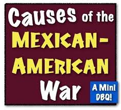 causes of the mexican american war a mini dbq students interpret  causes of the mexican american war a mini dbq students interpret and create mexican american war mexican american and american war