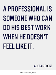 Proffessional Quotes Quotes About Being Professional 83 Quotes