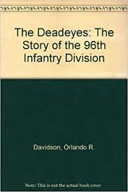 Dead Eyes: The Story of the 96th Infantry Division: Davidson ...