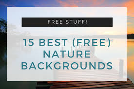 Backgrounds For 15 Of The Very Best Free Nature Backgrounds For Use On Your