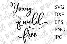 With an advanced dynamic qr code generator, create visually stunning and amazing qr codes in bulk for free. Young Wild And Free Svg Kids Svg Toddler Svg Nursery Quote Svg Circut Svg File Graphic By Chilipapers Creative Fabrica