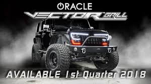 oracle jeep wrangler vector grill coming 2018