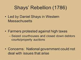 shays rebellion essay shays rebellion essay after the revolution  early american history articles of confederation constitution shays rebellion led by daniel shays in western massachusetts