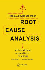 Root Cause Analysis Template Extraordinary Medical Device Use Error Root Cause Analysis CRC Press Book