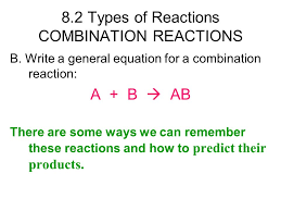 8 2 types of reactions combination reactions b