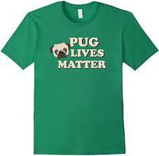 <b>Mens PUG LIVES</b> MATTER Save The Pugs Funny T Shirt 2XL Kelly ...