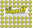 We Call It Acieeed