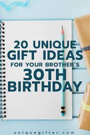 What's the best birthday gift ideas for women turning 30 years old? 20 Gift Ideas For Your Brother S 30th Birthday Unique Gifter