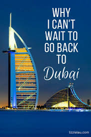 3 Reasons I Can\u0027t Wait To Return To Dubai