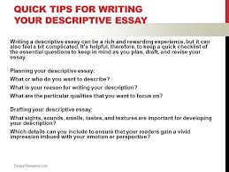 descriptive writing english luis cordova what is descriptive  quick tips for writing your descriptive essay writing a descriptive essay can be a rich and