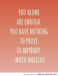 Love Quotes Maya Angelou Custom Self Love Quotes EXACTLY Pinterest Affirmation Inspirational