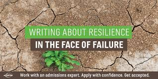 resilience in the face of failure in your application essays  writing about resilience in the face of failure essay
