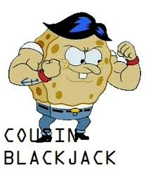 blackjack spongebob. file:cousin blackjack.jpg blackjack spongebob y