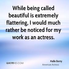 Being Called Beautiful Quotes Best Of Halle Berry Quotes QuoteHD