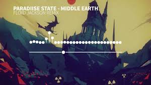 paradiise state middle earth floyd jackson remix paradiise state middle earth floyd jackson remix