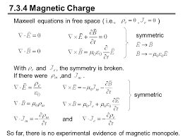 7 3 4 magnetic charge maxwell equations in free space i e