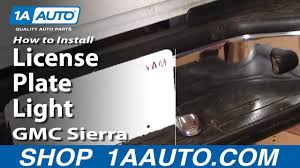 Fix License Plate Light How To Replace License Plate Lights 01 05 Gmc Sierra 2500 Hd