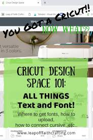 Cricut Design Space Tutorial All Things Text And Font Leap Of Faith Crafting