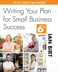Writing Your Plan For Small Business Success - Ian Birt ...