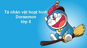 Tả Doraemon lớp 5   Tả nhân vật hoạt hình Doraemon lớp 5