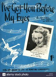 I've got you before my eyes' - Music Sheet Cover by Joe Lubin, Ray Terry  and Noel Gay, featured and broadcast by Ivy Benson and her Girls Band. An  illustration of music