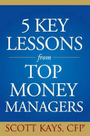 <b>Five Key</b> Lessons from Top Money Managers by <b>Scott Kays</b> ...