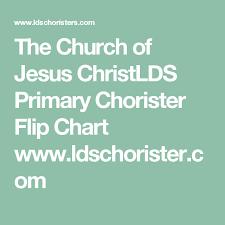 The Church Of Jesus Christ Lds Primary Chorister Flip Chart