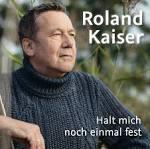 Bildergebnis f?r Album Roland Kaiser Halt Mich Noch Einmal Fest (radio B2 Version)