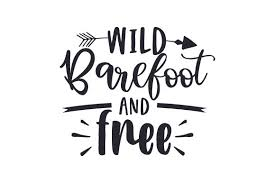 Wild Barefoot Free Svg Cut File By Creative Fabrica Crafts Creative Fabrica