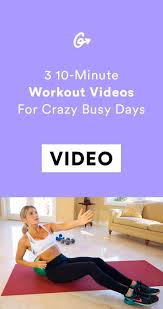 3 ten minute workout videos for days when you have no time to exercise