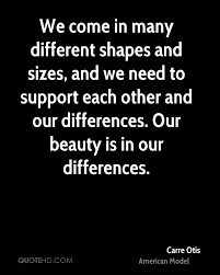 Beauty Comes In All Shapes And Sizes Quotes Best of Carre Otis Beauty Quotes QuoteHD
