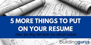 5 More Things You Should Put On Your Resume